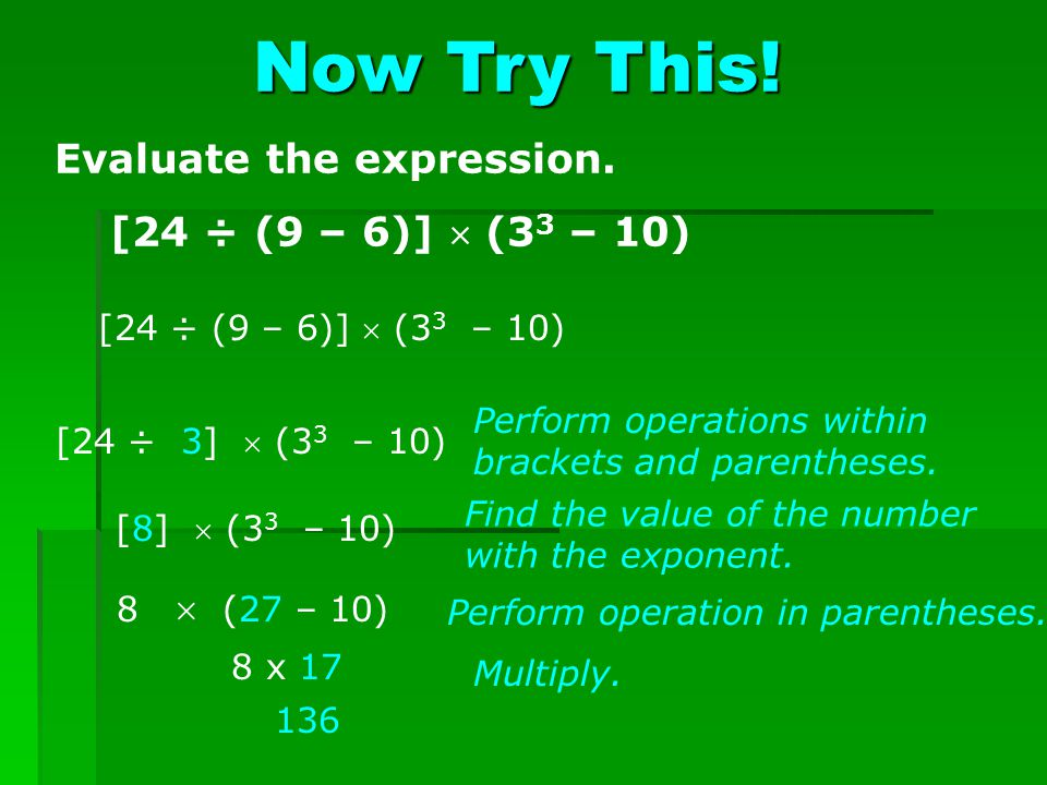 Evaluate the expression. [24 ÷ (9 – 6)]  (33 – 10)